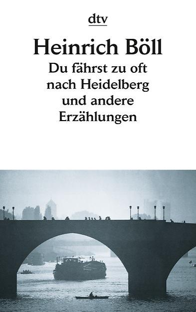 du_faehrst_zu_oft_nach_heidelberg_und_andere_erzaehlungen-9783423017251