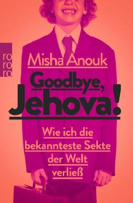 Goodbye--Jehova--9783499628917_xxl