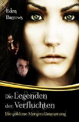 Die-Legenden-der-Verfluchten--Die-goldene-Morgendammerung-B00N8JD3WM_xxl