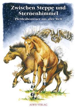 Zwischen-Steppe-und-Sternenhimmel--Pferdeabenteuer-aus-aller-Welt-9783938932391_xxl