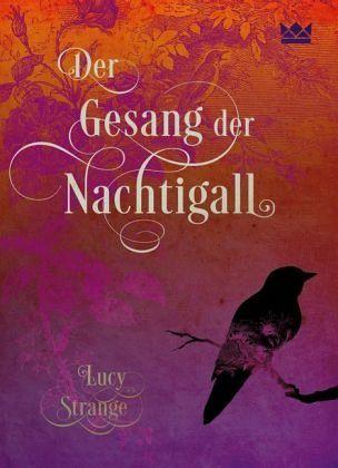 Der Gesang der Nachtigall - Lucy Strange - Carlsen 2017