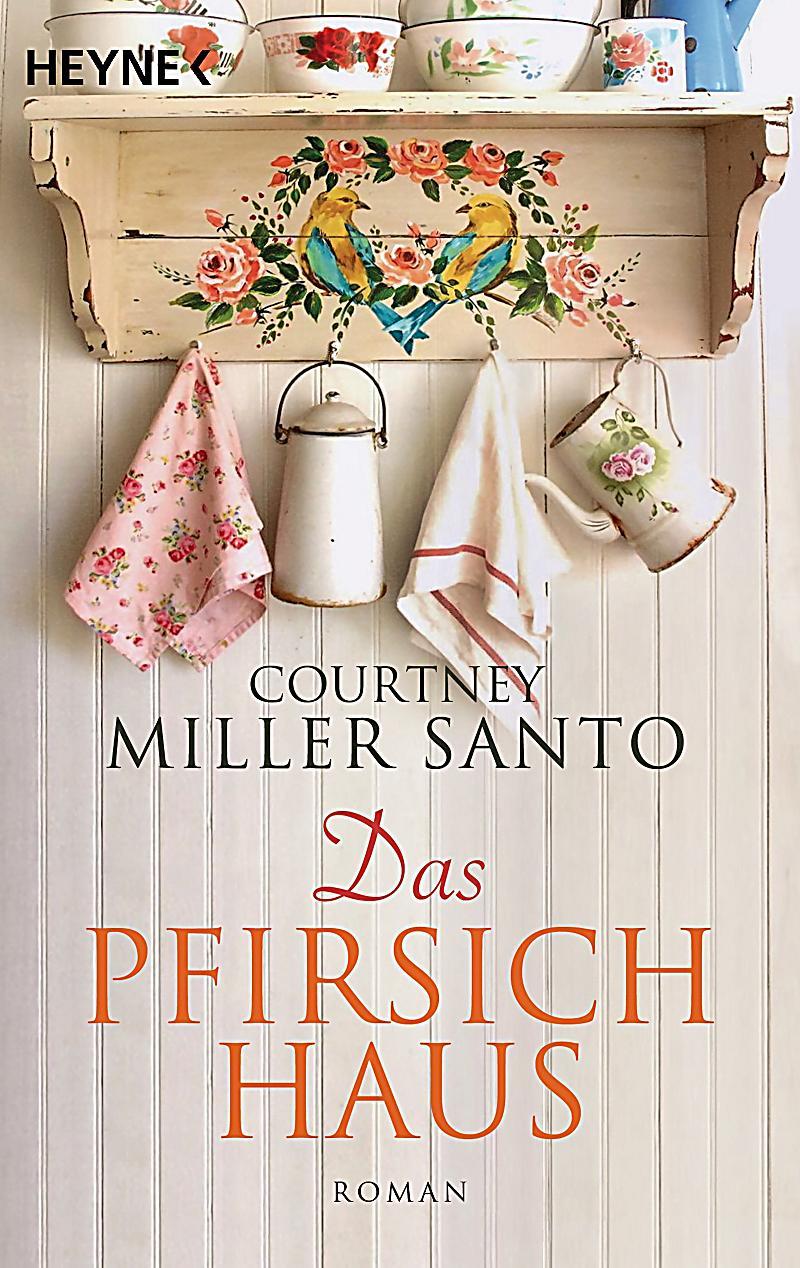Das Pfirsichhaus - Courtney Miller Santo
