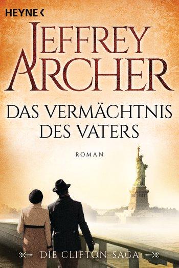 Jeffrey Archer - Das Vermächtnis des Vaters (Clifton Saga Band 2)