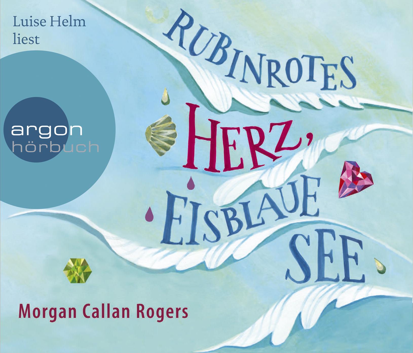 Morgan Callan Rogers - Rubinrotes Herz, eisblaue See