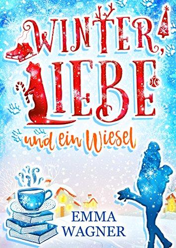 Emma Wagner - Winter, Liebe und ein Wiesel