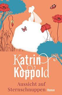 Katrin Koppold - Aussicht auf Sternschnuppen